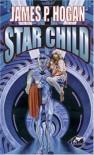 Star Child - James P. Hogan