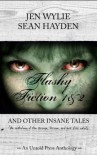 Flashy Fiction and Other Insane Tales (Bundle Vol 1 & 2) - Jen Wylie, Sean Hayden