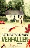 Verfallen: Roman - Esther Verhoef