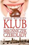 Klub miłośniczek czekolady - Carole Matthews, Małgorzata Strzelec