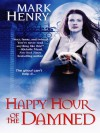 Happy Hour of the Damned - Mark Henry