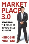 Marketplace 3.0: Rewriting the Rules of Borderless Business - Hiroshi Mikitani