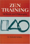 Zen Training: Methods And Philosophy - Katsuki Sekida