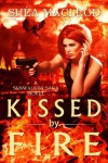 Kissed by Fire - Shéa MacLeod