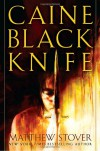 Caine Black Knife - Matthew Woodring Stover