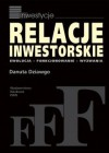 Relacje inwestorskie. Ewolucja, funkcjonowanie, wyzwania - Danuta Dziawgo