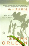 The Orchid Thief: A True Story of Beauty and Obsession -