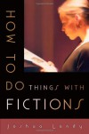How to Do Things with Fictions - Joshua Landy