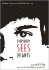Everybody Sees the Ants -