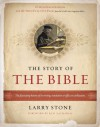 The Story of the Bible: The Fascinating History of Its Writing, Translation & Effect on Civilization - Larry Stone