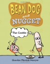 Bean Dog and Nugget: The Cookie - Charise Mericle Harper