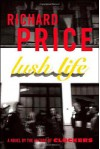 Lush Life: A Novel - Richard Price