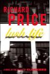 Lush Life: A Novel - Richard Price
