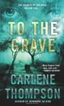 To the Grave - Carlene Thompson