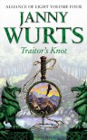 Traitor's Knot (Wars of Light & Shadow #7; Arc 3 - Alliance of Light, #4) - Janny Wurts