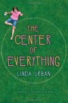 The Center of Everything - Linda Urban