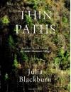 Thin Paths: Journeys in and around an Italian Mountain Village - Julia Blackburn