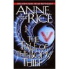 The Tale of the Body Thief (The Vampire Chronicles, #4) - Anne Rice