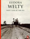 Why I Live at the P.O. (Penguin 60s) - EUDORA WELTY