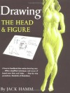 Drawing the Head and Figure - Jack Hamm