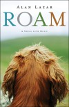 Roam: A Novel with Music - Alan Lazar