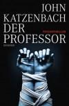Der Professor - John Katzenbach, Eberhard Kreutzer, Anke Kreutzer
