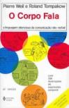 O Corpo Fala - Pierre Weil, Roland Tompakow