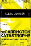 Die Carringtonkatastrophe (Wenn die ganze Welt dich jagt #2) - Kjetil Johnsen, Dagmar Lendt