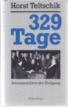 329 Tage: Innenansichten Der Einigung (German Edition) - Horst Teltschik