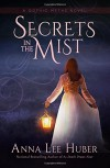 Secrets in the Mist (A Gothic Myths Novel) (Volume 1) - Anna Lee Huber