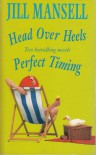 Head Over Heels / Perfect Timing combo edition - Jill Mansell