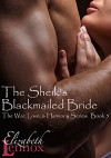 The Sheik's Blackmailed Bride (The War, Love, and Harmony Series Book 5) - Elizabeth Lennox