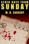 Seven Days From Sunday (An MP-5 CIA Thriller, Book 1) - M.H. Sargent