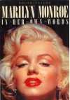 Marilyn Monroe in Her Own Words - Marilyn Monroe