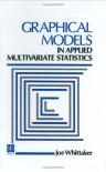 Graphical Models In Applied Multivariate Statistics - J. Whittaker