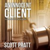 An Innocent Client: Joe Dillard, Book 1 - Scott Pratt, Tim Campbell