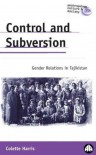 Control And Subversion: Gender Relations in Tajikistan - Colette Harris