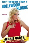 Deep Thoughts From a Hollywood Blonde - Jennie Garth, Emily Heckman