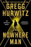The Nowhere Man: An Orphan X Novel (Evan Smoak) - Gregg Hurwitz