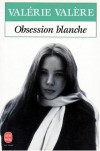 Obsession Blanche - Valérie Valère