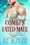 Comet's Fated Mate - R.E. Butler
