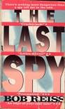 The Last Spy - Bob Reiss