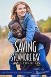 Saving Sycamore Bay (Destined for Love: Mansions) - Cami Checketts