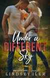 Under a Different Sky (Hand Over My Heart Duet #1) - Lindsey Iler