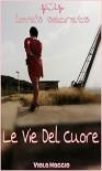 Le vie del cuore (Love's secrets Vol. 1) - Viola Maggio