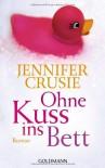 Ohne Kuss Ins Bett Roman - Jennifer Crusie, Eva Kornbichler