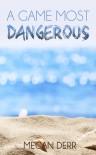 A Game Most Dangerous - Megan Derr
