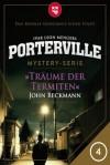 Porterville - Folge 4: Träume der Termiten - Ivar Leon Menger,  John Beckmann