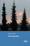 Drei Menschen (German Edition) - Maxim Gorki