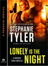 Lonely is the Night  - Stephanie Tyler